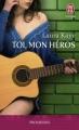 Couverture Toi, mon héros Editions J'ai Lu (Pour elle - Promesses) 2013