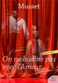 Couverture On ne badine pas avec l'amour Editions Feedbooks 2012