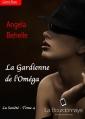Couverture La société, tome 4 : La gardienne de l'oméga Editions La Bourdonnaye 2013