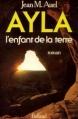 Couverture Les enfants de la terre, tome 1 : Ayla, l'enfant de la terre / Le clan de l'ours des cavernes Editions Balland 1981