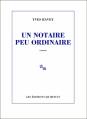 Couverture Un notaire peu ordinaire Editions de Minuit 2013