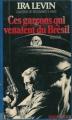 Couverture Ces garçons qui venaient du Brésil Editions Robert Laffont 1977