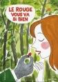 Couverture Le rouge vous va si bien et autres histoires Editions Gallimard  (Bayou) 2007